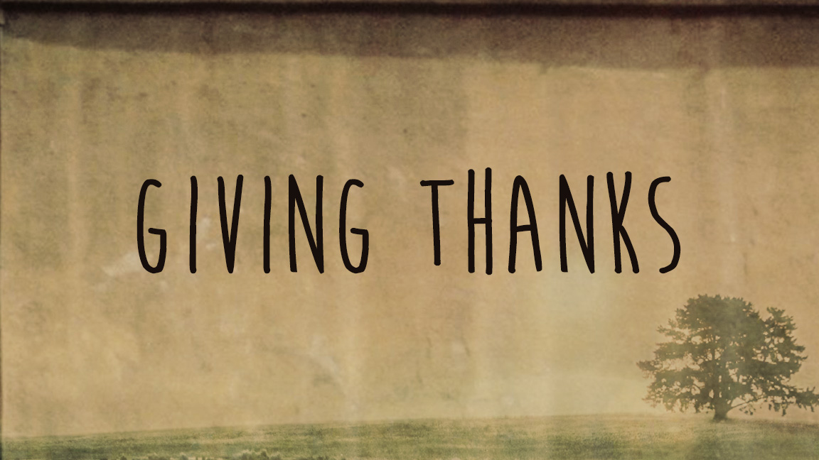 Giving Thanks :: Spring 2015
